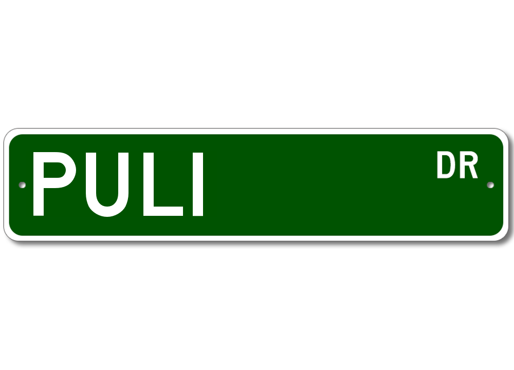 Puli  STREET SIGN ~ High Quality Aluminum ~ Dog Lover