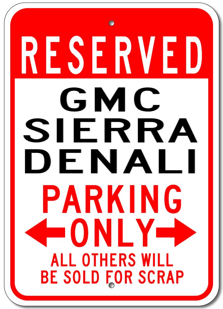 GMC SIERRA DENALI Parking Sign